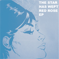 The Star Has Wept Red Rose