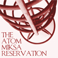 The Atom Miksa Reservation